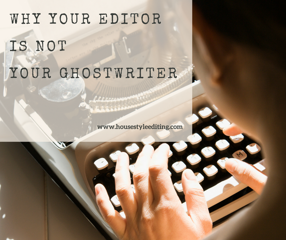 Why Your Editor Is Not Your Ghostwriter