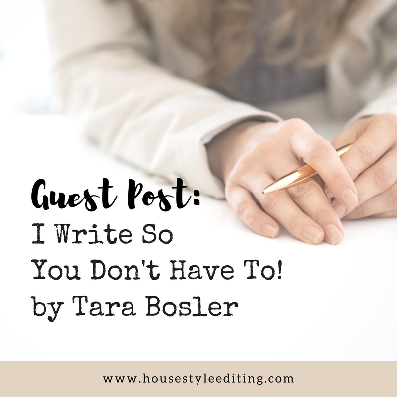 I Write So You Don't Have To by Tara Bosler