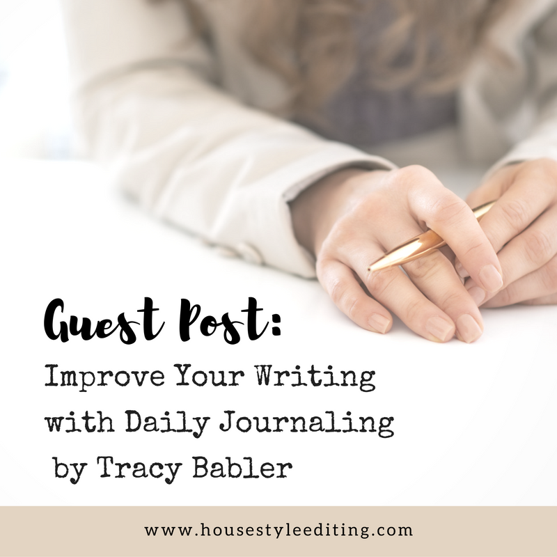 Improve Your Writing With A  Daily Journal  by Tracy Babler