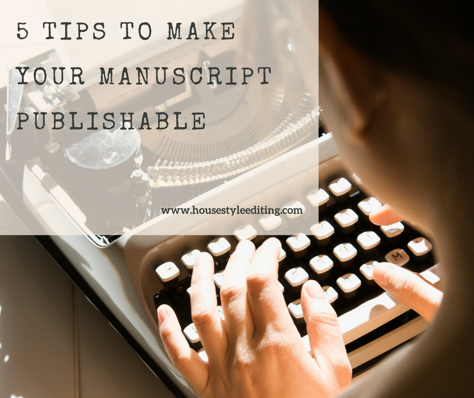 5 Tips to Make Your Manuscript Publishable