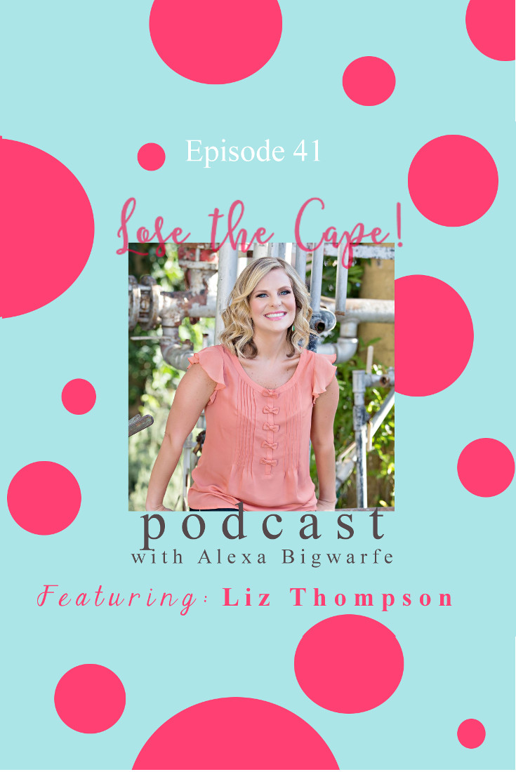 Liz Thompson featured on the Lose the Cape Podcast