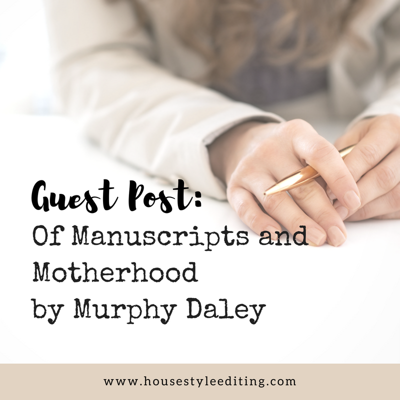 Murphy Daley | Writing and Motherhood | House Style Editing